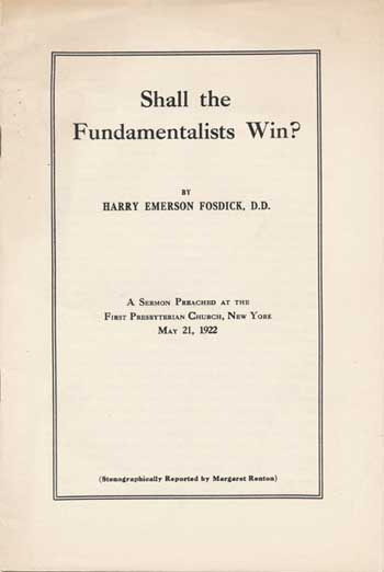 shall the fundamentals win by harry emerson Dr harry emerson fosdick, one of the pastors of the first presbyterian church of this city, preached recently on the subject: shall the fundamentals win for his text, dr fosdick very ingeniously and adroitly, though without regard for proper.